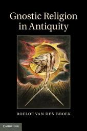 Gnostic Religion in Antiquity