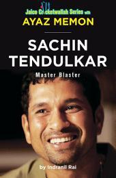 Sachin Tendulkar: Master Blaster