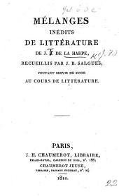 Mélanges inédits de Littérature ... recueillis par J. B. Salgues; pouvant servir de suite au Cours de Littérature