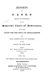 Reports of Cases Argued and Determined in the Supreme Court of Judicature and in the Court for the Trial of Impeachments and the Correction of Errors in the State of New York: Volume 9