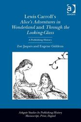 Lewis Carroll S Alice S Adventures In Wonderland And Through The Looking Glass Book PDF