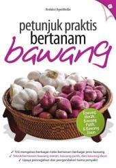 Petunjuk Praktis Bertanam Bawang