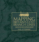 Mapping Britain's Lost Branch Lines