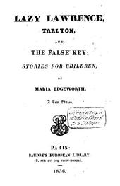 Lazy Lawrence, Tarlton, and The False Key; Stories for Children