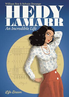 Hedy Lamarr  An Incredible Life PDF