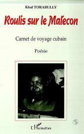 ROULIS SUR LE MALECON: Carnet de voyage cubain