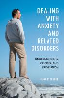 Dealing with Anxiety and Related Disorders  Understanding  Coping  and Prevention PDF