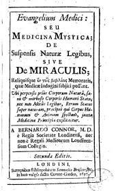 Evangelium medici; seu Medicina mystica; de suspensis naturae legibus, sive De miraculis