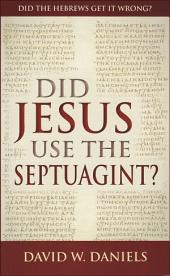 Did Jesus Use The Septuagint?
