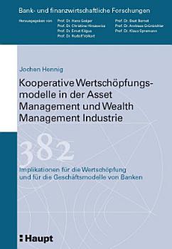 Kooperative Wertsch  pfungsmodelle in der Asset Management und Wealth Management Industrie PDF