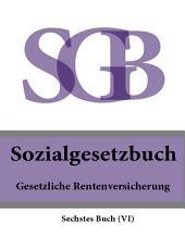 Sozialgesetzbuch (SGB) Sechstes Buch (VI) - Gesetzliche Rentenversicherung 2016