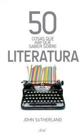 50 cosas que hay que saber sobre literatura