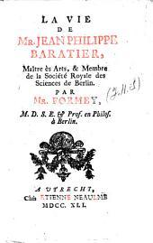La vie de mr. Jean Philippe Baratier ...
