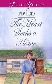 The Heart Seeks A Home