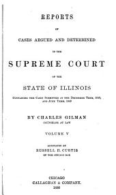 Reports of Cases Argued and Determined in the Supreme Court of the State of Illinois: Containing the Cases Submitted at the December Term, 1844[-June Term, 1849], Volume 10