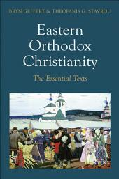 Eastern Orthodox Christianity: The Essential Texts