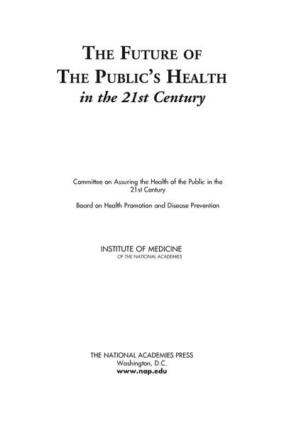 Download The Future of the Public s Health in the 21st Century Book
