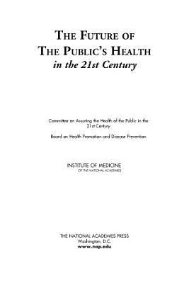 The Future of the Public s Health in the 21st Century