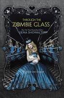 Through the Zombie Glass  The White Rabbit Chronicles  Book 2  PDF