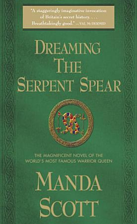 Dreaming the Serpent Spear PDF