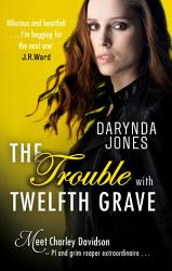 The Trouble With Twelfth Grave Book PDF