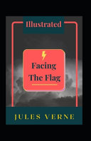 Facing the Flag Illustrated
