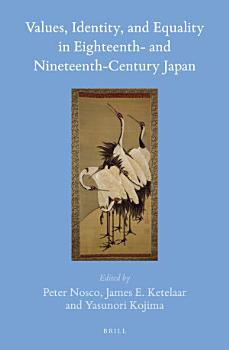 Values  Identity  and Equality in Eighteenth  and Nineteenth Century Japan PDF