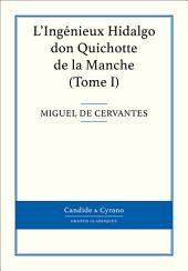 L'Ingénieux Hidalgo don Quichotte de la Manche: Volume1