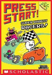 Super Rabbit Racers!: A Branches Book (Press Start! #3)