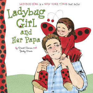 Ladybug Girl and Her Papa PDF