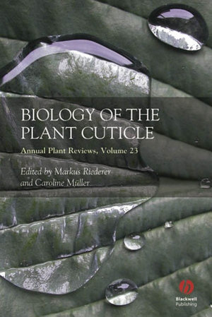 Annual Plant Reviews  Biology of the Plant Cuticle