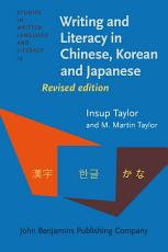 Writing and Literacy in Chinese  Korean and Japanese PDF