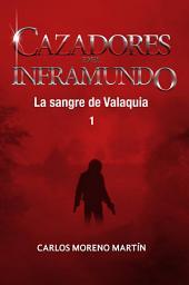 Cazadores del inframundo: La sangre de Valaquia 1