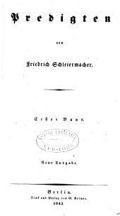 Friedrich Schleiermacher's sämmtliche Werke ...: Bd. 1-8, 11-13. Zur Theologie. 1836-64. Abt. 2, Bd. 1-9. Predigten. 1835-47. Abt. 3, Bd. 1-9. Zur Philosophie. 1835-62