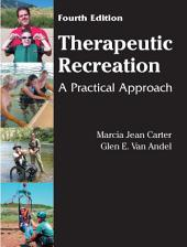 Therapeutic Recreation: A Practical Approach, Fourth Edition