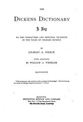 The Dickens Dictionary: A Key to the Characters and Principal Incidents in the Tales of Charles Dickens