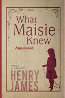 What Maisie Knew  Annotated  PDF