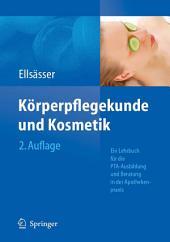 Körperpflegekunde und Kosmetik: Ein Lehrbuch für die PTA-Ausbildung und die Beratung in der Apothekenpraxis, Ausgabe 2