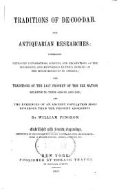 Traditions of De-coo-dah: And Antiquarian Researches: Comprising Extensive Explorations, Surveys, and Excavations of Earthen Remains of the Mound-builders in America; the Traditions of the Last Prophet of the Elk Nation Relative to Their Origin and Use; and the Evidences of an Ancient Population