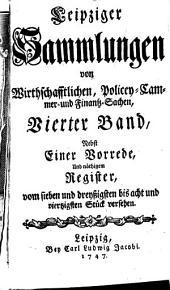 Leipziger Sammlungen von Wirthschafftlichen, Policey- Cammer- und Finantz-Sachen: Band 4