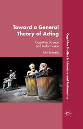 Toward a General Theory of Acting: Cognitive Science and Performance
