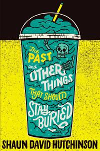 The Past and Other Things That Should Stay Buried Book
