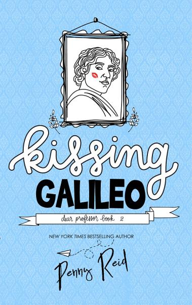 Download Kissing Galileo Book
