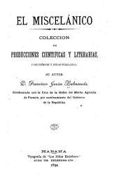 El miscelánico: colección de producciones científicas y literarias, unas inéditas y otras publicadas
