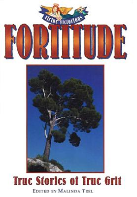 Fortitude  True Stories of True Grit PDF