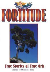 Fortitude True Stories Of True Grit PDF