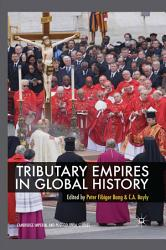 Tributary Empires In Global History Book PDF