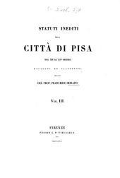 Statuti inediti della città di Pisa: dal XII al XIV secolo, Volume 3