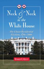 Neck and Neck to the White House: The Closest Presidential Elections, 1796–2000