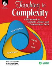 Teaching to Complexity: A Framework to Evaluate Literary and Content-Area Text